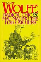 Radical Chic & Mau-Mauing the flak catchers.