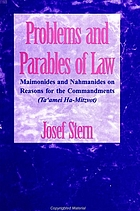 Problems and parables of law : Maimonides and Nahmanides on reasons for the commandments (taʻamei ha-mitzvot)