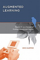 Augmented learning : research and design of mobile educational games