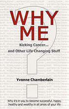 Why me? : kick cancer & other life changing stuff