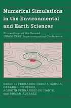 Numerical simulations in the environmental and earth sciences : proceedings of the Second UNAM-CRAY Supercomputing Conference