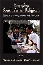 Engaging South Asian religions : boundaries, appropriations, and resistances