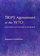 TRIPS agreement of the WTO : implications and challenges for Bangladesh