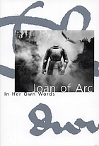 Joan of Arc : in her own words
