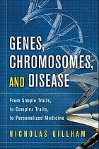 Genes, chromosomes, and disease : from simple traits, to complex traits, to personalized medicine