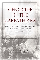 Genocide in the Carpathians : War, Social Breakdown, and Mass Violence, 1914-1945