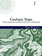 Geologic maps : a practical guide to the preparation and interpretation of geologic maps : for geologists, geographers, engineers, and planners