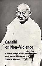 Gandhi on Non-Violence : selected texts from Mohandas K. Gandhi's