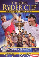 The 2006 Ryder Cup : Europe's history making heroes!