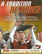 A tradition restored : USC's 2003 national championship season