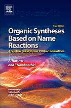Organic syntheses based on name reactions : a practical guide to 750 transformations