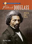 Frederick Douglass : a powerful voice for freedom