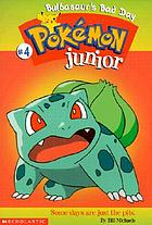 Pokemon junior : Bulbasaur's bad day