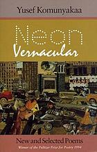 Neon vernacular : new and selected poems