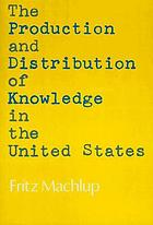 The production and distribution of knowledge in the United States