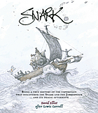 Snark : being a true history of the expedition that discovered the Snark and the Jabberwock ... and its tragic aftermath