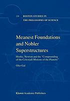 Meanest foundations and nobler superstructures : Hooke, Newton and the