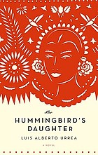 The hummingbird's daughter : a novel