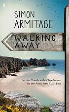 Walking away : further travels with a troubadour on the South West Coast path