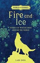 Fire and ice : stories of winter from around the world