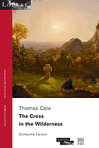 Thomas Cole : the Cross in the Wilderness