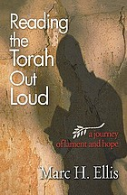 Reading the Torah out loud : a journey of lament and hope