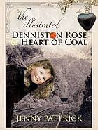 The illustrated Denniston rose ; &, Heart of coal