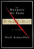 The Marquis de Sade : a life
