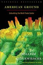 American ground, unbuilding the World Trade Center
