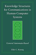 Knowledge structures for communications in human-computer systems : general automata-based