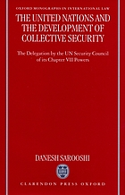 The United Nations and the development of collective security : the delegation by the UN Security Council of its Chapter VII powers