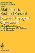 Mathematics past and present : Fourier integral operators : selected classical articles