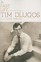 A fast life : the collected poems of Tim Dlugos