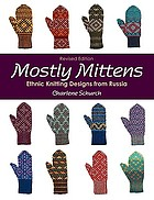 Mostly mittens : ethnic knitting designs from Russia