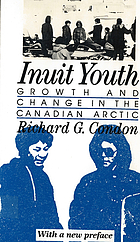 Inuit youth : growth and change in the Canadian Arctic