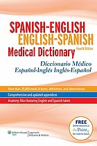 Spanish-English English-Spanish medical dictionary = Diccionario médico español-inglés inglés-español
