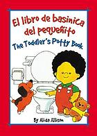 El libro de basinica del pequeñito = The toddler's potty book