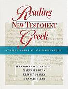Reading New Testament Greek : complete word lists and reader's guide