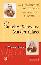 The Cauchy-Schwarz master class : an introduction to the art of mathematical inequalities