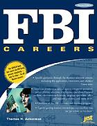 FBI careers : the ultimate guide to landing a job as one of America's finest