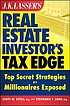 J.K. Lasser's real estate investor's tax edge... by  Scott M Estill