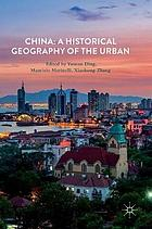 China : a historical geography of the urban