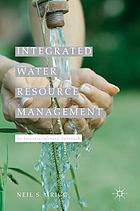 Integrated water resource management : an interdisciplinary approach