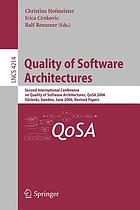 Quality of software architectures : second International Conference on Quality of Software Architectures, QoSA 2006, Västerås, Sweden, June 27-29, 2006 : revised papers