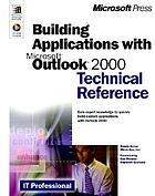 Building applications with Microsoft Outlook 2000 : technical reference