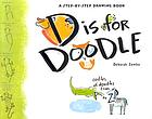 D is for doodle : a step-by-step drawing book