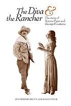 The diva & the rancher : the story of Norma Piper and George Pocaterra