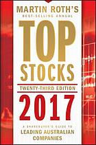 Top Stocks 2017 : a Sharebuyer's Guide to Leading Australian Companies.