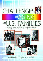 Challenges of aging on U.S. families : policy and practice implications