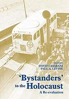 Bystanders to the Holocaust : a re-evaluation